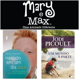 """Obras que falam sobre pessoas com TEA: o filme """"Mary e Max"""" e os livros """"Nascido em um dia azul"""" e """"Um mundo à parte"""" (Créditos: Divulgação)"""